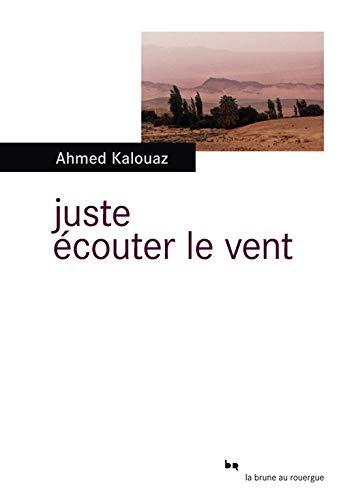 JUSTE ECOUTER LE VENT: KALOUAZ AHMED
