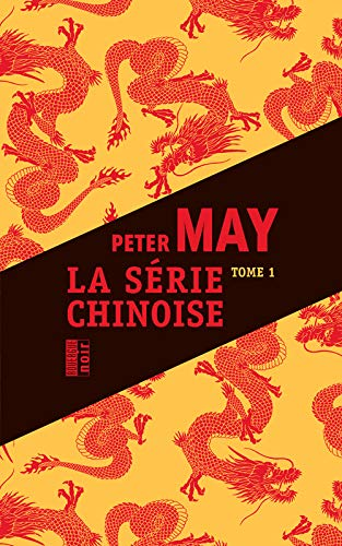 la série chinoise t.1: Peter May