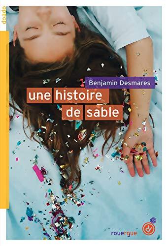 HISTOIRE DE SABLE -UNE-: DESMARES BENJAMIN