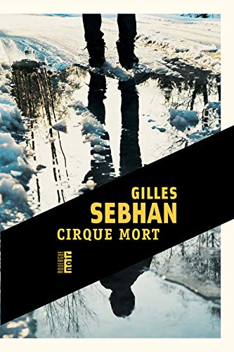 CIRQUE MORT - SEBHAN GILLES
