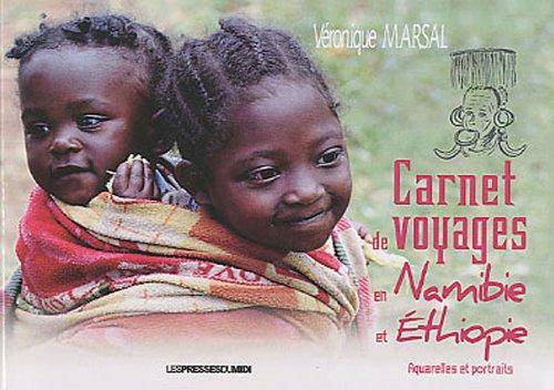 9782812700781: Carnet de voyages en Namibie et en Ethiopie : aquarelles et portraits (French Edition)