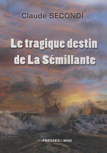 9782812701870: Le tragique destin de la Sémillante