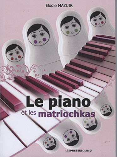 9782812702396: Le piano et les matriochkas