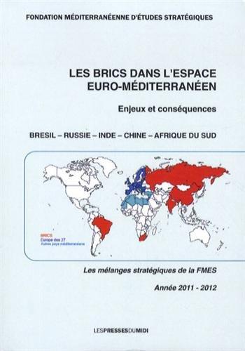 Les BRICS dans l'espace euro-méditerranéen : Enjeux et conséquences: FMES
