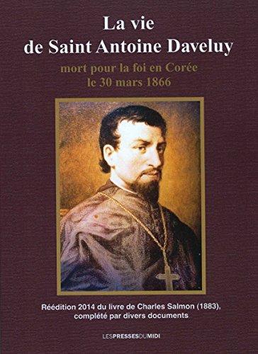 9782812706219: La vie de Saint Antoine Daveluy