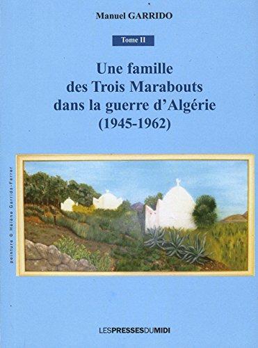 9782812706554: Une Famille des Trois Marabouts Dans la Guerre d'Algérie (1945-1962)