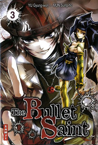 9782812801839: The Bullet Saint, Tome 3 :