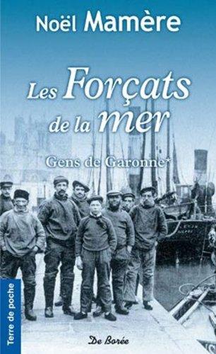 9782812901294: Gens de Garonne, Tome 1 : Les Forçats de la mer