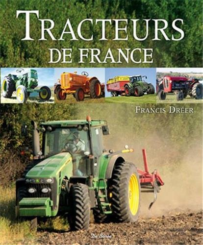 TRACTEURS DE FRANCE *REG. 39.95$*: DREER, FRANCIS