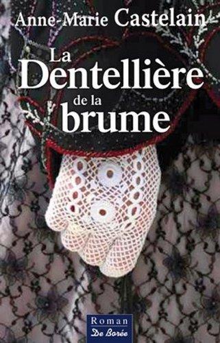 9782812903762: La Dentellière de la brume (French Edition)