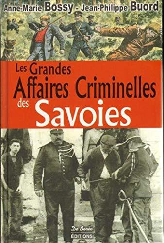 Savoies grandes affaires criminelles: Anne-Marie Bossy; Jean-Philippe