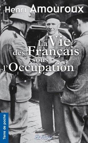 9782812904929: La vie des français sous l'occupation (French Edition)