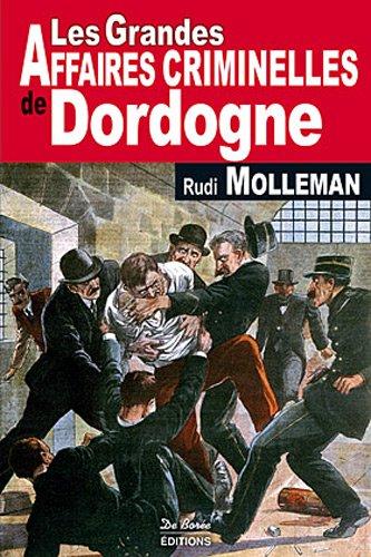 9782812906138: Dordogne Grandes Affaires Criminelles