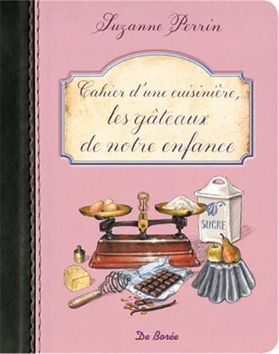 Cahier d'une cuisinière les Gateaux de Notre: Perrin Suzanne