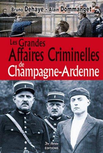 9782812908651: Champagne Ardenne Grandes Affaires Criminelles