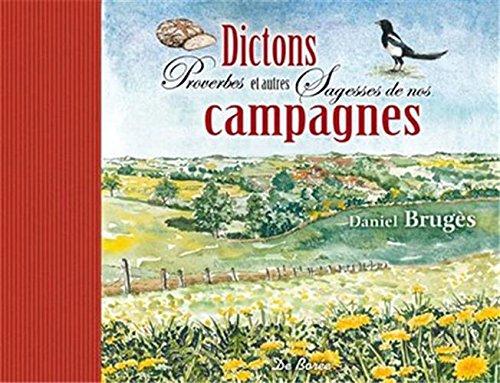9782812909306: Dictons Proverbes et Autres Sagesses de Nos Campagnes