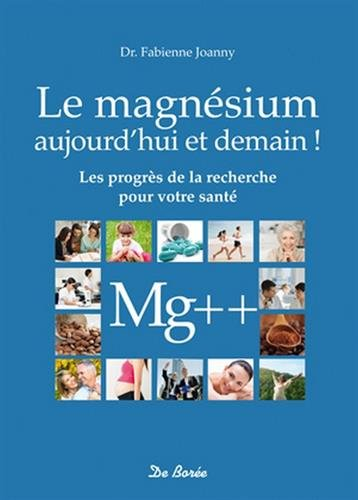 9782812911149: Magnésium (Le) - aujourd hui et demain !