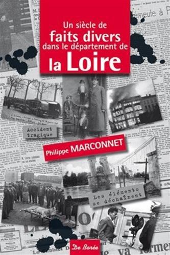 9782812913440: Un siècle de faits divers dans le département de la Loire