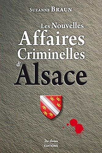 9782812918193: Les nouvelles affaires criminelles d'Alsace