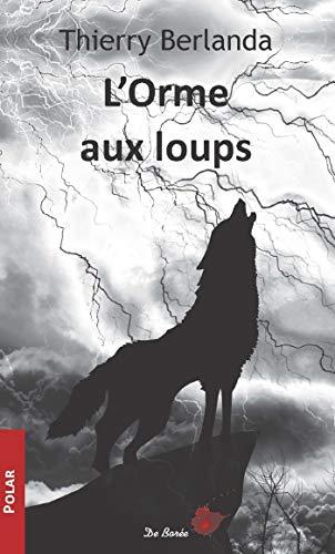 9782812920967: L'Orme aux loups