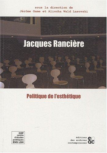 Jacques Ranciere et la Politique de l: Jérôme Game; Wald