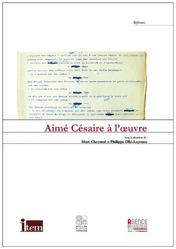 Aime Cesaire a l'Oeuvre: Cheymol, Marc and Philippe Olle-Laprune