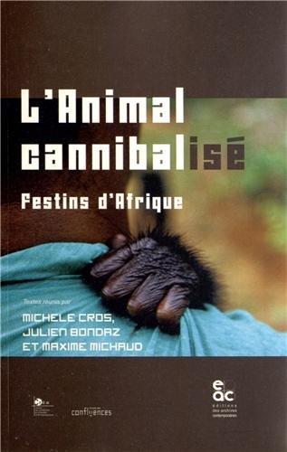 L'animal cannibalisé : Festins d'Afrique: Michèle Cros; Julien