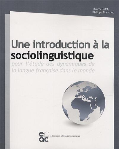 UNE INTRODUCTION A LA SOCIOLINGUISTIQUE POUR L: BLANCHET, BULOT