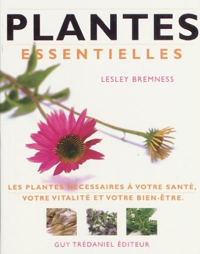 PLANTES ESSENTIELLES (LES): BREMNESS LESLEY