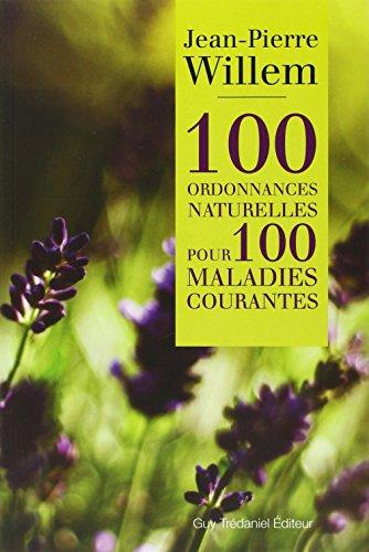 9782813200822: 100 ordonnances naturelles pour 100 maladies courantes