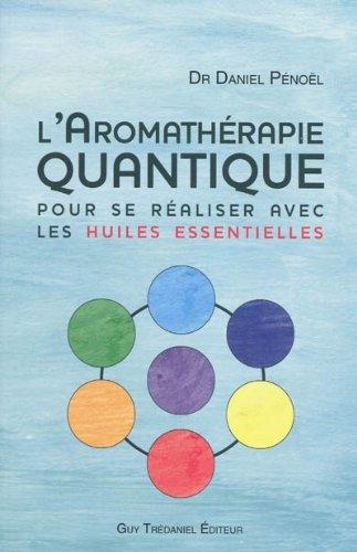 9782813200860: L'aromathérapie quantique : Pour se réaliser avec les huiles essentielles