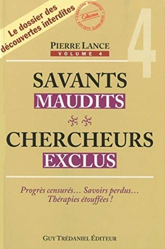 SAVANTS MAUDITS CHERCHEURS EXCLUS T4: LANCE PIERRE