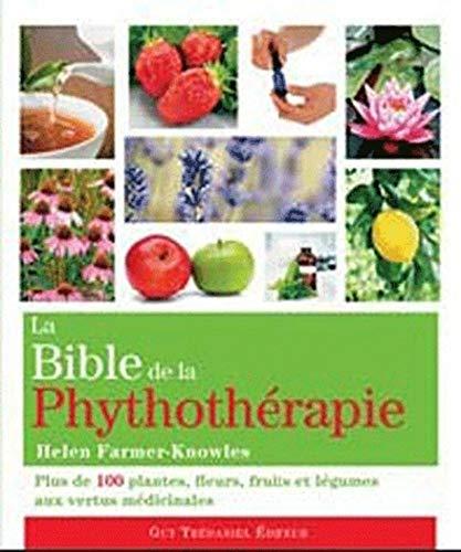 BIBLE DE LA PHYTOTHERAPIE -LA-: FARMER KNOWLES HELEN