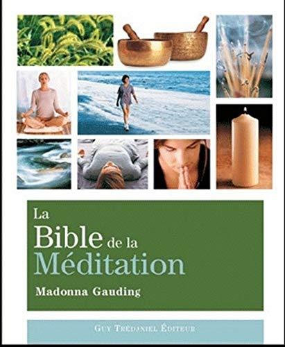 BIBLE DE LA MEDITATION -LA-: GAUDING MADONNA