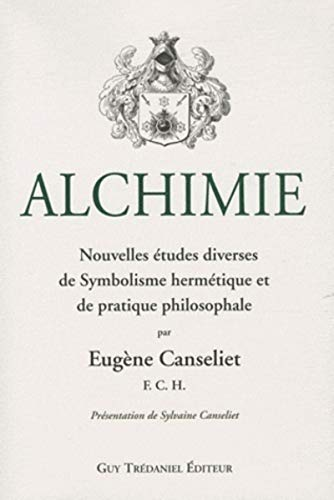 9782813201584: Alchimie : Nouvelles études diverses de Symbolisme Hermétique et de Pratique Philosophale