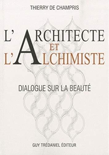 L'architecte et l'alchimiste - Champris, Thierry De