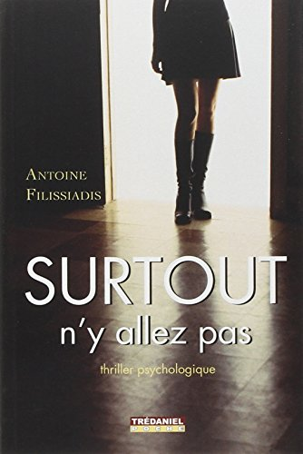 SURTOUT N Y ALLEZ PAS: FILISSIADIS ANTOINE