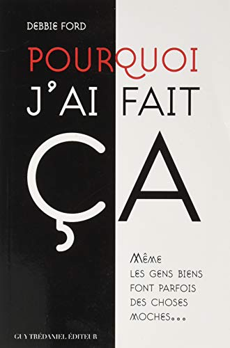 Pourquoi j'ai fait ca (French Edition) (2813202711) by [???]