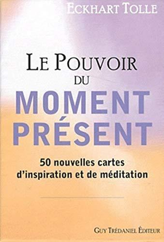 9782813203076: le pouvoir du moment présent ; 50 nouvelles cartes d'inspiration et de méditation (French Edition)