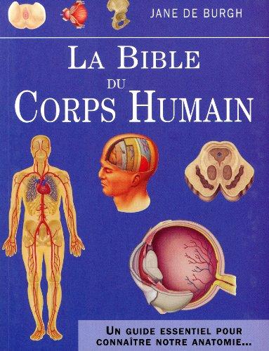 BIBLE DU CORPS HUMAIN (LA): DE BURGH JANE