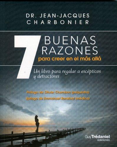7 Buenas razones para creer en el mas alla.: Charbonier, Dr. Jean-Jacques