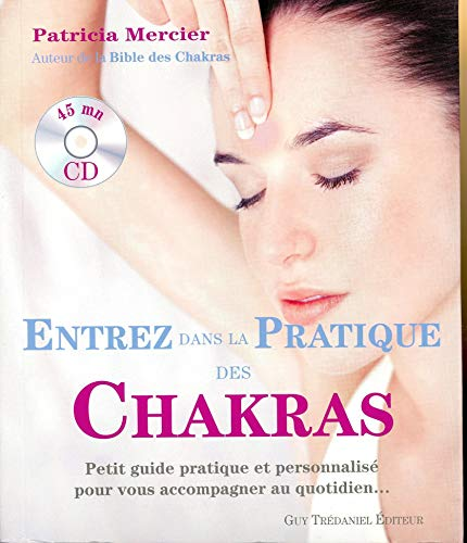 ENTREZ DANS LA PRATIQUE CHAKRAS + CD: MERCIER PATRICIA
