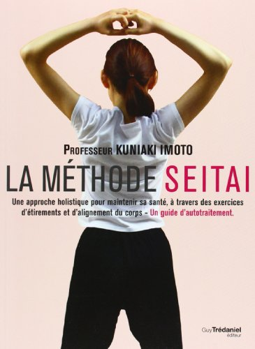 La méthode Seitai : Une approche holistique: Kuniaki Imoto
