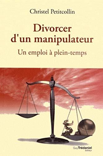 DIVORCER D UN MANIPULATEUR: PETITCOLLIN CHRISTEL