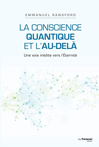 CONSCIENCE QUANTIQUE ET L AU DELA -LA-: RANSFORD EMMANUEL