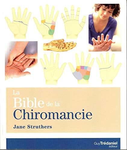 9782813205643: La Bible de la chiromancie : Un guide pratique pour la lecture des lignes de la main