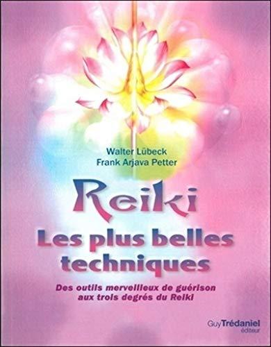REIKI LES PLUS BELLES TECHNIQUES - NED: LUBECK W PETTER F A