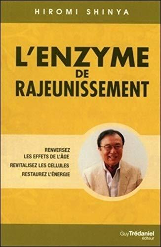 9782813206428: L'enzyme de rajeunissement : Renversez les effets de l'âge, revitalisez les cellules, restaurez l'énergie