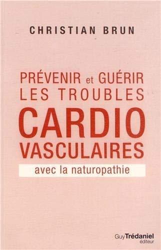 9782813206435: Prévenir et guérir les troubles cardiovasculaire avec la naturopathie