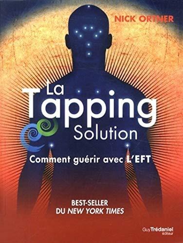 9782813206442: La Tapping Solution : Comment guérir avec l'EFT